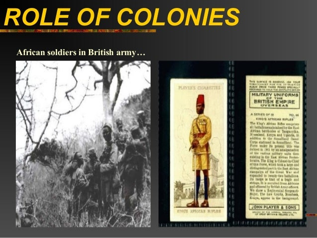 ROLE OF COLONIESAfrican soldiers in British army…
