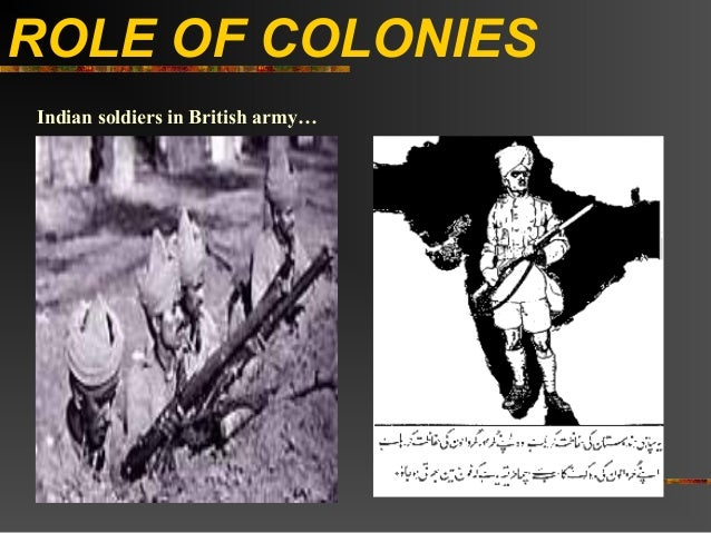 ROLE OF COLONIESIndian soldiers in British army…