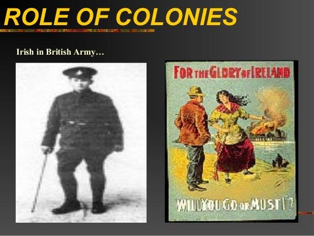 ROLE OF COLONIESIrish in British Army…
