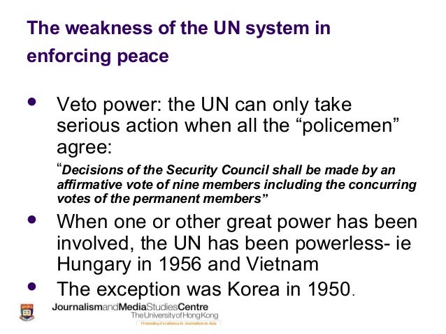 strengths and weakness of the united nations Aims, strengths and weaknesses - the basics the league of nations was set up by the treaty of versailles its aims to stop wars to encourage disarmament.