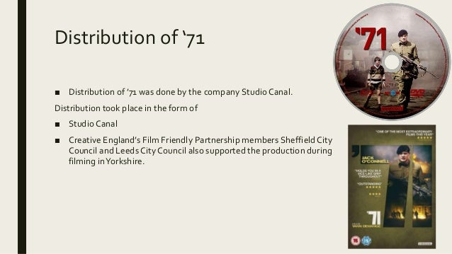 Distribution of '71 ■ Distribution of '71 was done by the company Studio Canal. Distribution took place in the form of ■ S...