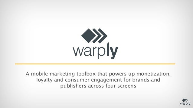 A mobile marketing toolbox that powers up monetization,   loyalty and consumer engagement for brands and             publi...