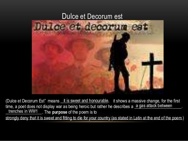 poetry ducle et decorum est Wilfred owen dulce et decorum est bent double, like old beggars under sacks, knock-kneed, coughing like hags, we cursed through sludge, till on.