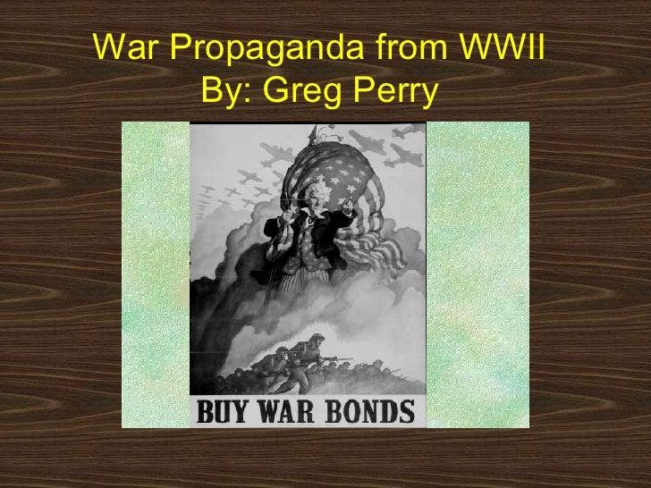War Propaganda from WWIIBy: Greg Perry<br />