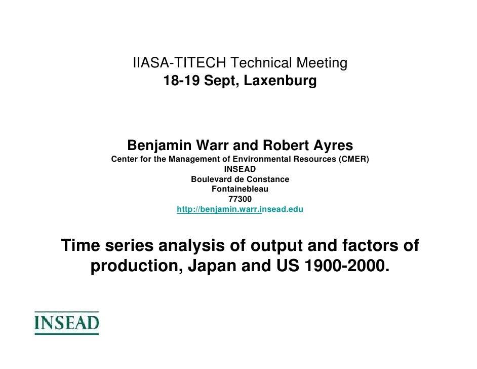 IIASA-TITECH Technical Meeting               18-19 Sept, Laxenburg             Benjamin Warr and Robert Ayres       Center...