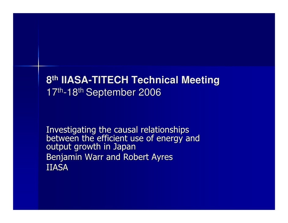 8th IIASA-TITECH Technical Meeting 17th-18th September 2006   Investigating the causal relationships between the efficient...