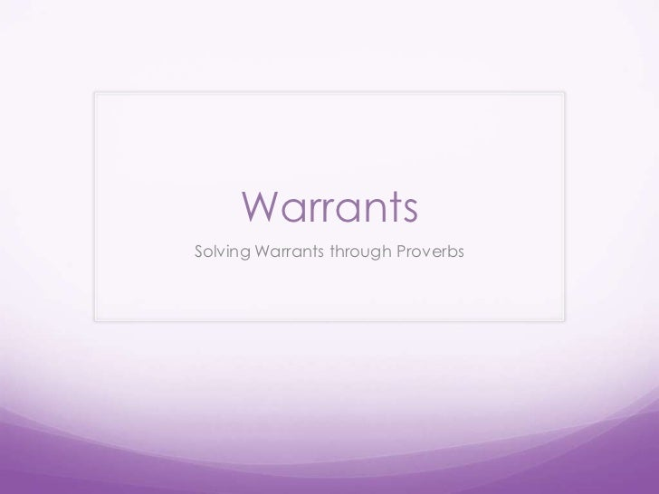 Warrants<br />Solving Warrants through Proverbs<br />
