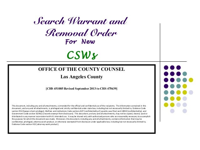 Search Warrant and Removal Order For New CSWs OFFICE OF THE COUNTY COUNSEL Los Angeles County [CHS 451085 Revised Septembe...