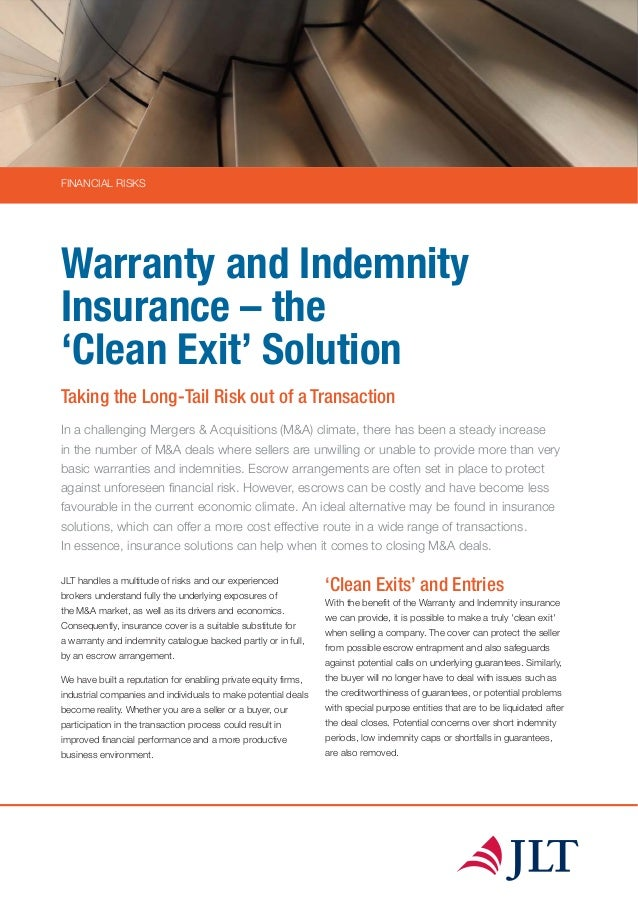 FINANCIAL RISKS Warranty and Indemnity Insurance – the 'Clean Exit' Solution Taking the Long-Tail Risk out of a Transactio...