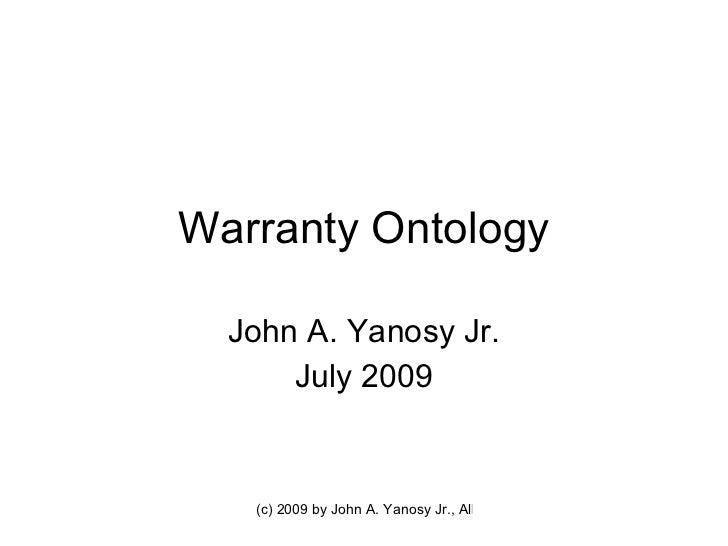 Warranty Ontology John A. Yanosy Jr. July 2009