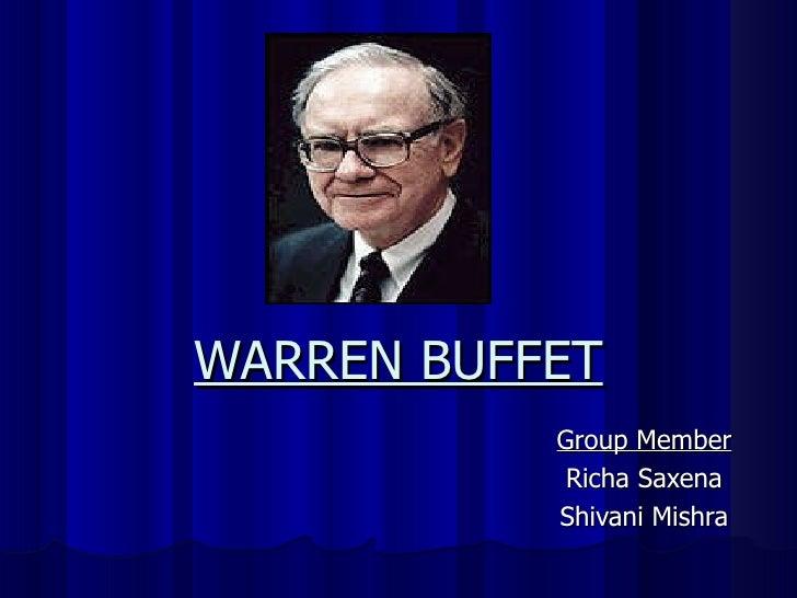 WARREN BUFFET Group Member Richa Saxena Shivani Mishra