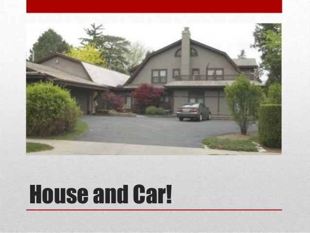 House And Car!