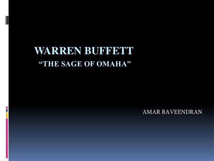 """WARREN BUFFETT""""THE SAGE OF OMAHA""""                      AMAR RAVEENDRAN"""