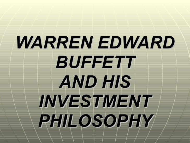 WARREN EDWARD BUFFETT AND HIS INVESTMENT PHILOSOPHY