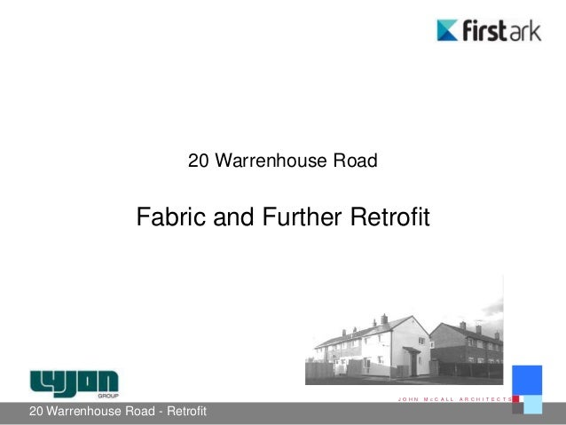 20 Warrenhouse Road                  Fabric and Further Retrofit                                                J O H N   ...