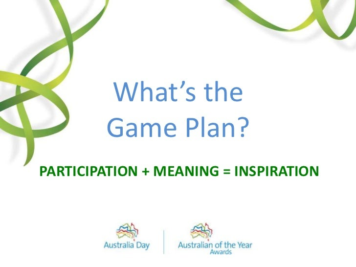 Participation + Meaning = Inspiration<br />What's the Game Plan?<br />