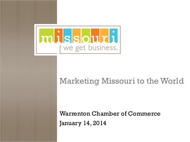 Marketing Missouri to the World  Warrenton Chamber of Commerce January 14, 2014
