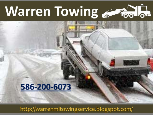 http://warrenmitowingservice.blogspot.com/ 586-200-6073 Warren Towing