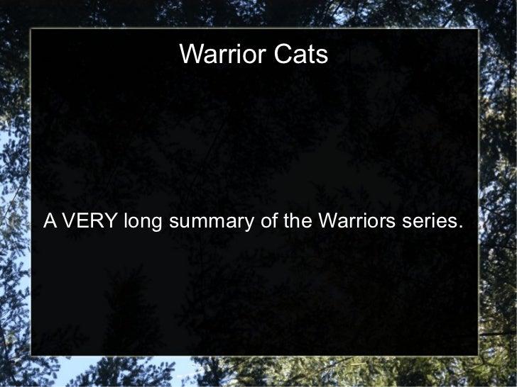 Warrior CatsA VERY long summary of the Warriors series.