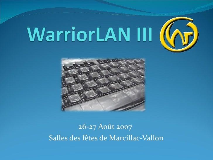 26-27 Août 2007  Salles des fêtes de Marcillac-Vallon