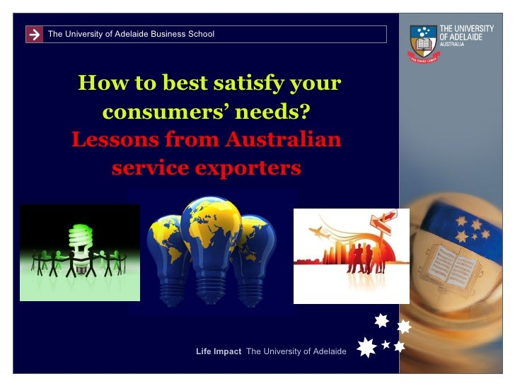 How to best satisfy your consumers' needs? Lessons from Australian service exporters