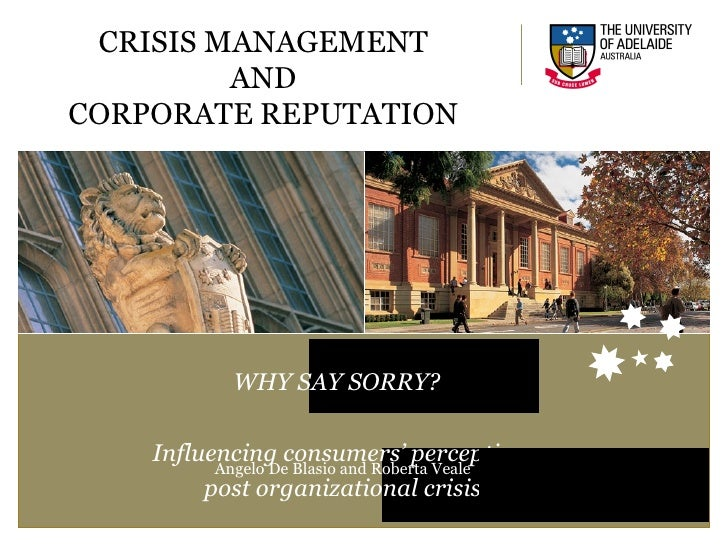 WHY SAY SORRY?  Influencing consumers' perception post organizational crisis CRISIS MANAGEMENT AND CORPORATE REPUTATION An...