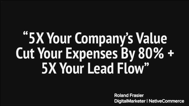 War Room: Increase Valuation, Cut Expenses, Increase Lead Generation Slide 2