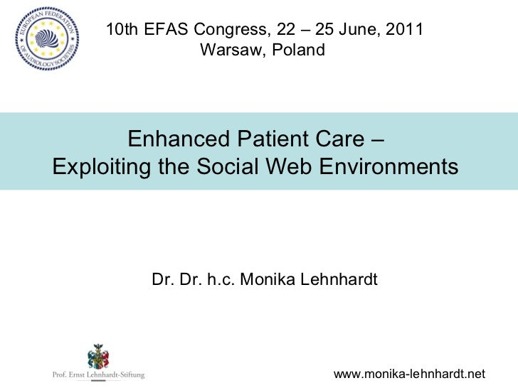 10th EFAS Congress, 22 – 25 June, 2011               Warsaw, Poland        Enhanced Patient Care –Exploiting the Social We...
