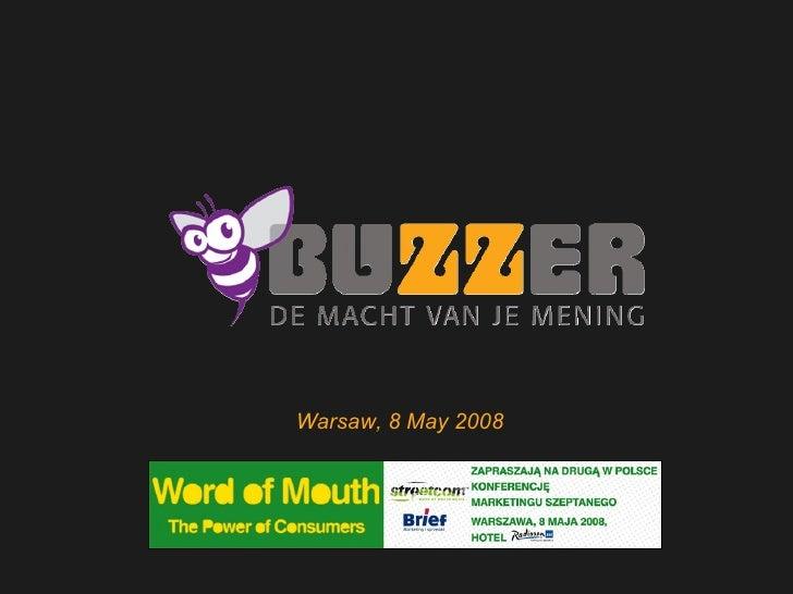 Welkom bij Buzzer Warsaw, 8 May 2008