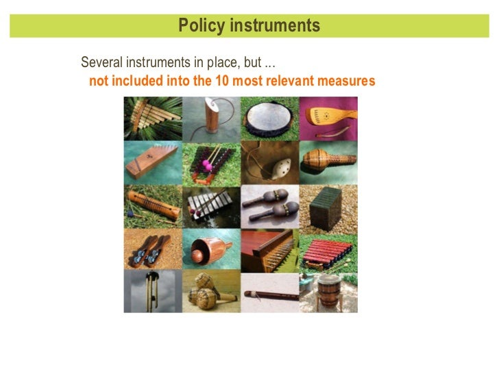 Policy instruments Several instruments in place, but ...  not included into the 10 most relevant measures