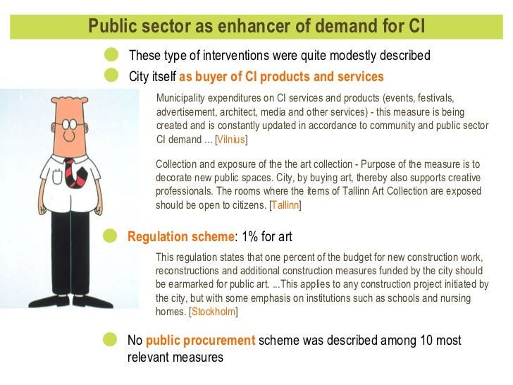 Public sector as enhancer of demand for CI <ul><li>These type of interventions were quite modestly described </li></ul><ul...
