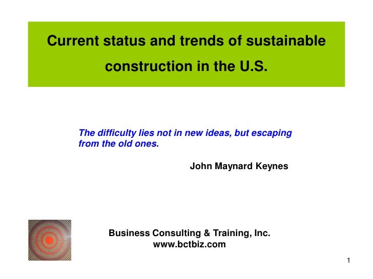 Current status and trends of sustainable          construction in the U.S.    The difficulty lies not in new ideas, but es...