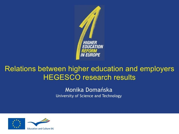 Relations between higher education and employers HEGESCO research results Monika Domańska University of Science and Techno...