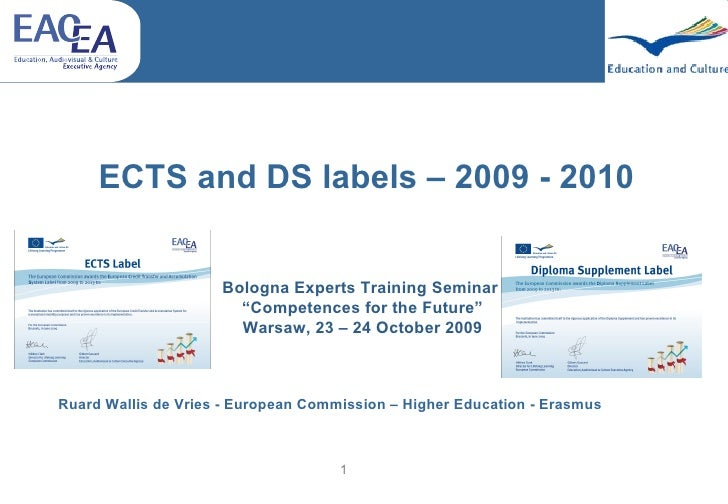 "ECTS and DS labels – 2009 - 2010 Bologna Experts Training Seminar  "" Competences for the Future"" Warsaw, 23 – 24 October 2..."