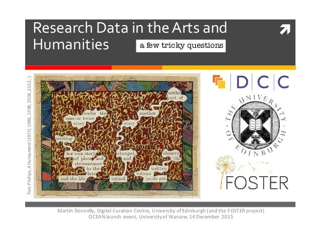 ìResearch  Data  in  the  Arts  and   Humanities a few tricky questions Tom	   Phillips,	   A	   Humument(1970,	   1986,	...