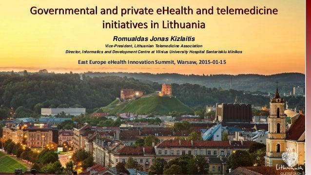 1 Lithuanian Telemedicine Association Romualdas Jonas Kizlaitis Vice-President, Lithuanian Telemedicine Association Direct...