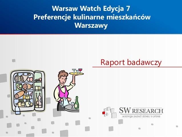 Warsaw Watch Edycja 7 Preferencje kulinarne mieszkańców Warszawy  Raport badawczy
