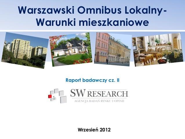 Warszawski Omnibus Lokalny-   Warunki mieszkaniowe        Raport badawczy cz. II            Wrzesień 2012