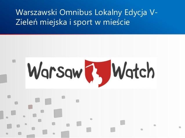 Warszawski Omnibus Lokalny Edycja V-Zieleń miejska i sport w mieście