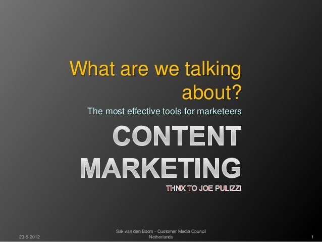 What are we talking                       about?              The most effective tools for marketeers                     ...
