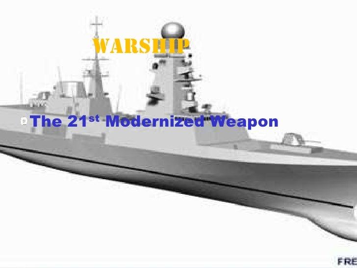 WarshipThe 21st Modernized Weapon