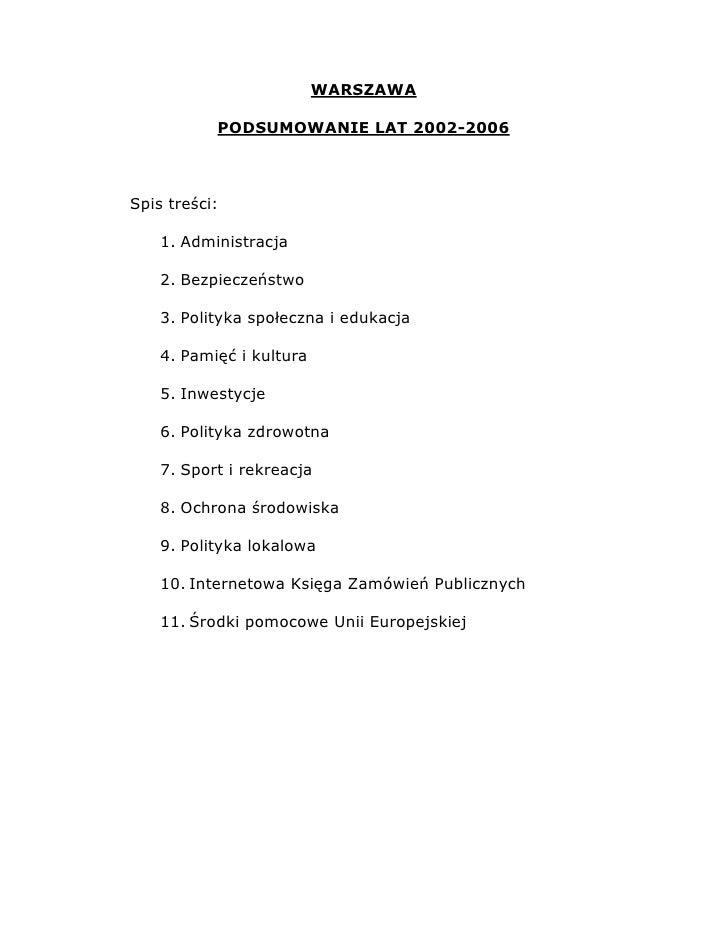 WARSZAWA             PODSUMOWANIE LAT 2002-2006    Spis treści:      1. Administracja      2. Bezpieczeństwo      3. Polit...