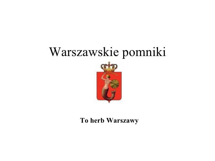 Warszawskie pomniki To herb Warszawy