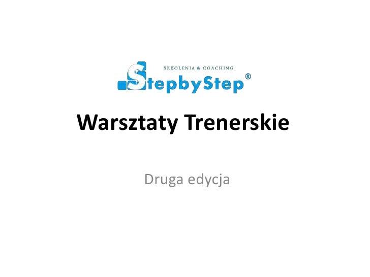 Warsztaty Trenerskie<br />Druga edycja<br />