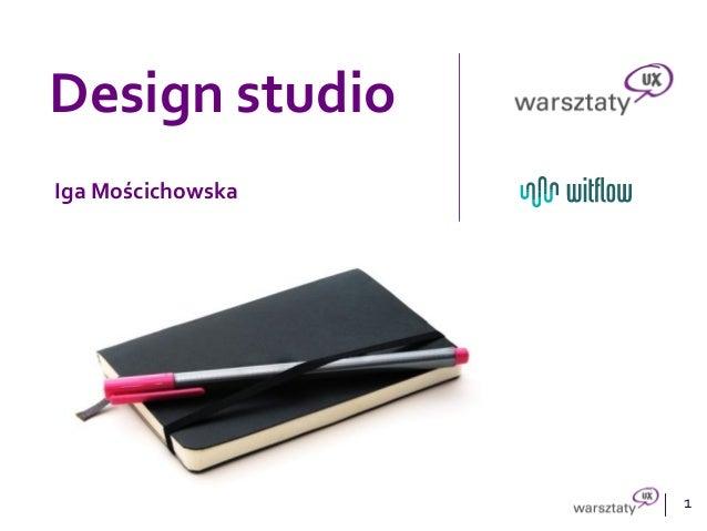 1 Design studio Iga Mościchowska
