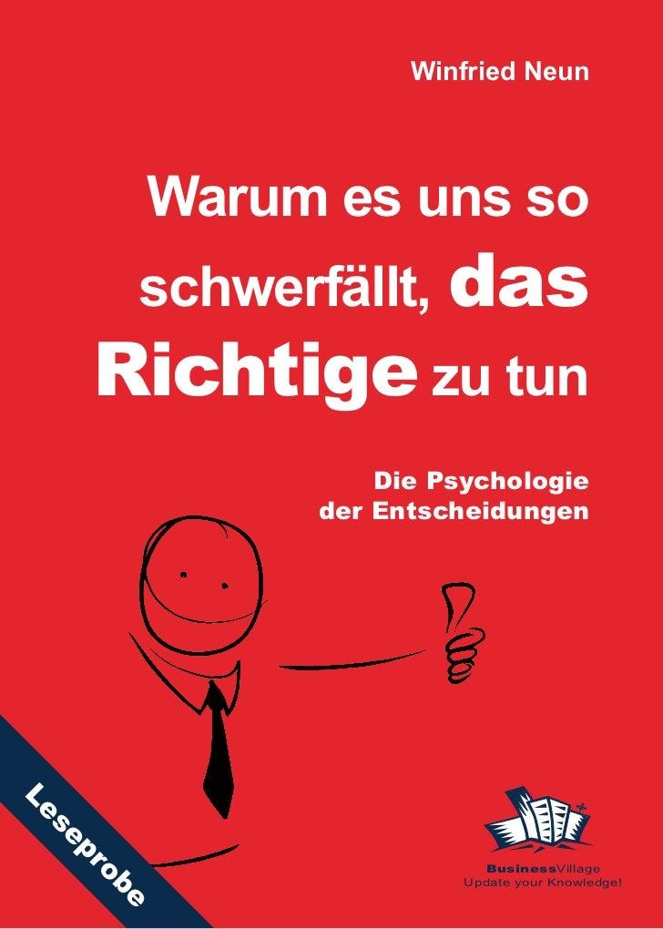 Winfried Neun          Warum es uns so       schwerfällt, das      Richtige zu tun                   Die Psychologie      ...