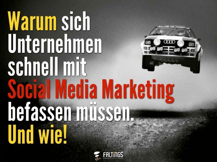 Warum sichUnternehmenschnell mitSocial Media Marketingbefassen müssen.Und wie!