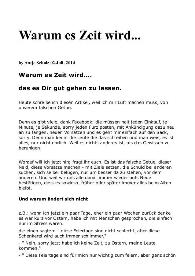 Warum es Zeit wird... by Antje Scholz 02.Juli. 2014 Warum es Zeit wird.... das es Dir gut gehen zu lassen. Heute schreibe ...