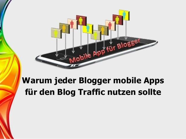 Warum jeder Blogger mobile Apps für den Blog Traffic nutzen sollte