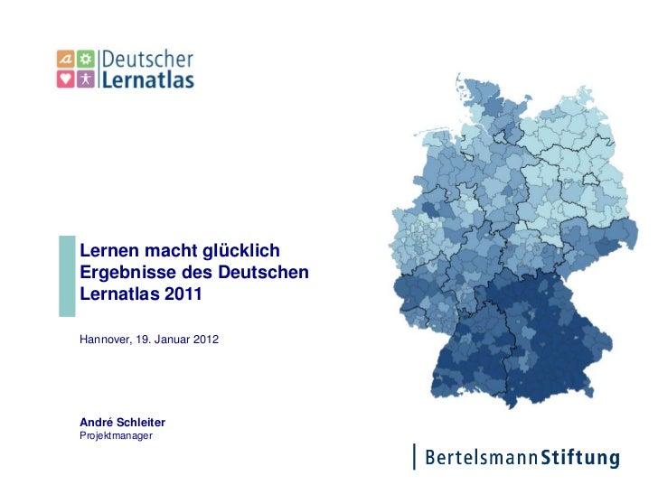 ELLI Lernatlas 2011 –Ergebnisanalyse (Teil 1)    Lernen macht glücklich    Ergebnisse des Deutschen    Lernatlas 201128.06...